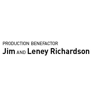Production Benefactor Jim and Leney Richardson